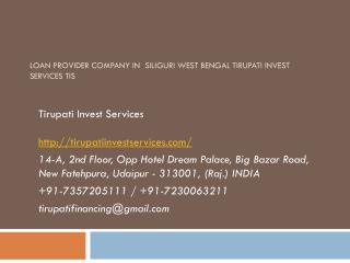 Loan Provider Company in  Siliguri West Bengal Tirupati Invest Services TIS