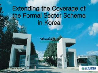 Extending  the C overage of  the  F ormal  S ector  S cheme in Korea