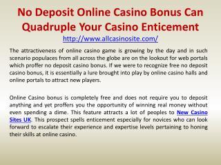 No Deposit Online Casino Bonus Can Quadruple Your Casino Enticement