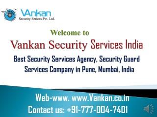 Best Security Guard Services in Pune,Mumbai    91-777-004-7401