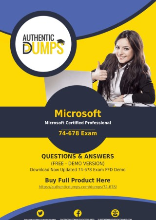 74-678 Exam Questions - Pass with Valid Microsoft 74-678 Exam Dumps PDF