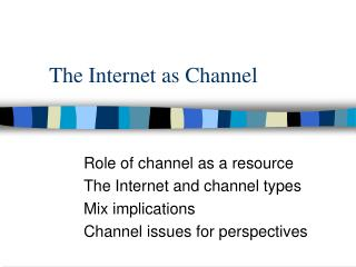 The Internet as Channel
