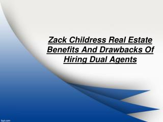 Zack Childress real estate benefits and drawbacks of hiring dual agents