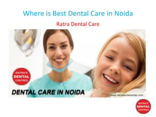 Where is Best Dental Care in Noida