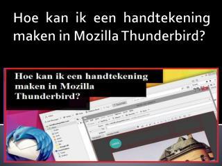 Hoe kan ik een handtekening maken in Mozilla Thunderbird?