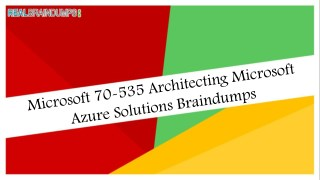 Get Real 70-535 Dumps Questions for 70-535 Exam Braindumps