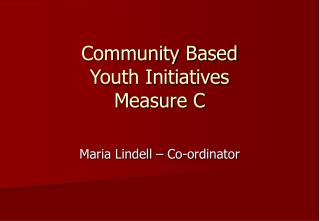 Community Based Youth Initiatives  Measure C