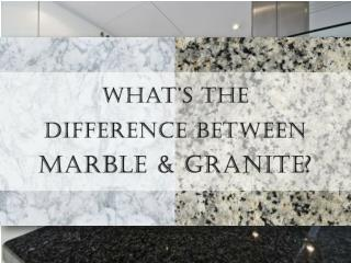 Key Difference Between Granite & Marble