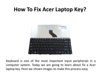 How To Fix Acer Laptop Key?