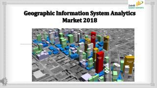 Geographic Information System Analytics Market 2018