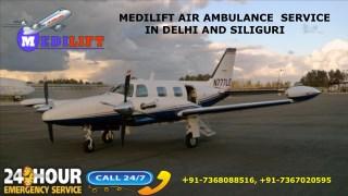 Avail Top-Class Medilift Air Ambulance Service in Delhi and Siliguri