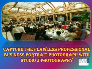Capture the flawless professional Business Portrait Photograph with Studio J Photography