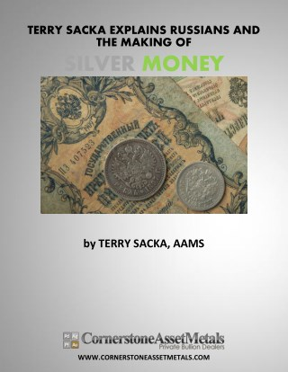 Terry Sacka Explains Russians and The Making of Silver Money