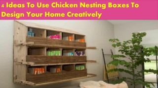 4 Ideas To Use Chicken Nesting Boxes To Design Your Home Creatively