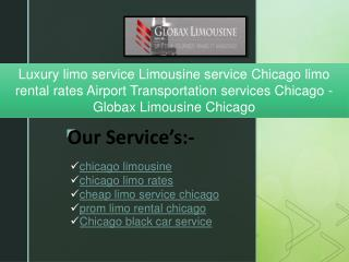 Luxury limo service Limousine service Chicago limo rental rates Airport Transportation services Chicago - Globax Limousi