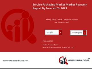 Service Packaging Market Research Report - Forecast to 2023