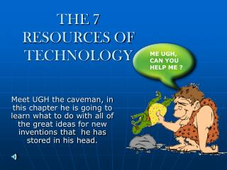THE 7 RESOURCES OF TECHNOLOGY