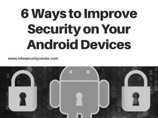 6 Ways to Improve Security on Your Android Devices