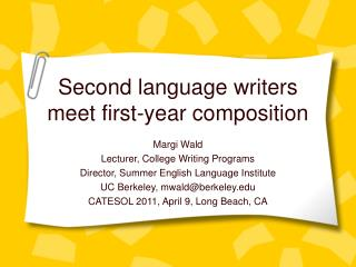 Second language writers  meet first-year composition