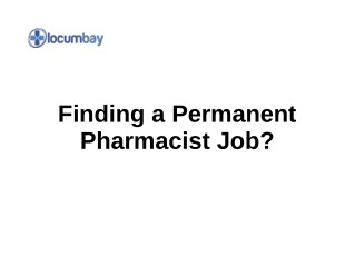 Finding a Permanent Pharmacist Job?