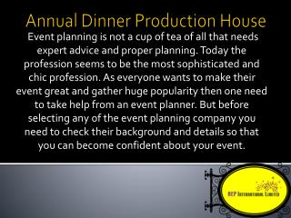 Annual Dinner Production House