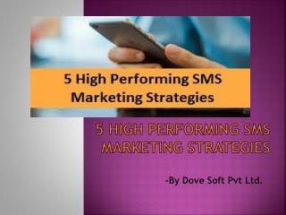 5 High Performing SMS Marketing Strategies