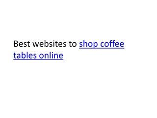 Best Websites to Buy Coffee tables Online