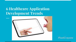 6 Healthcare Application Development Trends to Watch Out for in 2018