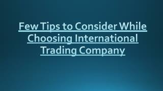Few Tips to Consider While Choosing - International Trading Company