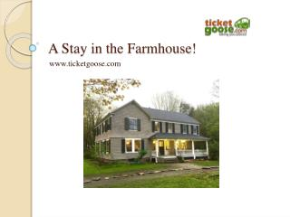 A Stay in the Farmhouse!