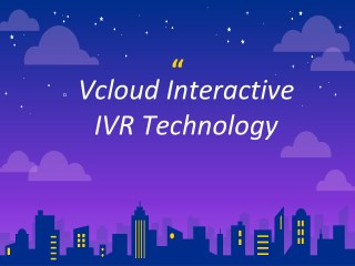 Vcloud Interactive for various type of Cloud Ivr technology