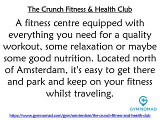 The Crunch Fitness & Health Club