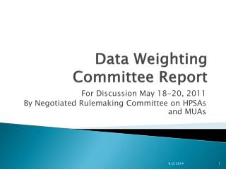 Data Weighting Committee Report