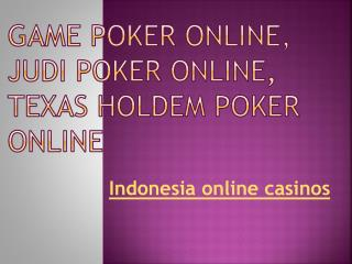 Texas Holdem Poker Online, Game Poker Online, Situs judi Online