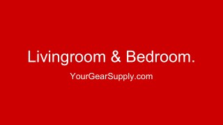 Livingroom & Bedroom - YourGearSupply