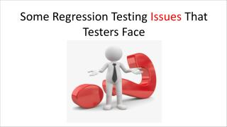 Some Regression Testing Issues That Testers Face