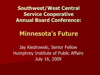 Southwest/West Central  Service Cooperative  Annual Board Conference: Minnesota's Future