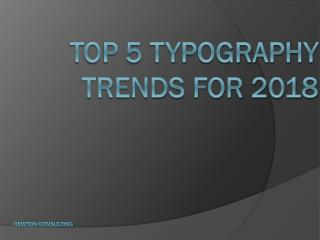 Top 5 Typography Trends for 2018