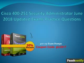Cisco 400-251 Security Administrator June 2018 Updated Exams Practice Questions