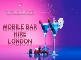 Mobile Bar Hire London|  Hire A Private Bartender