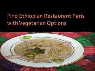 Find ethiopian restaurant paris with vegetarian options