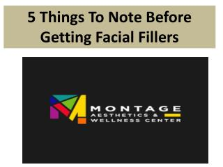 5 Things To Note Before Getting Facial Fillers