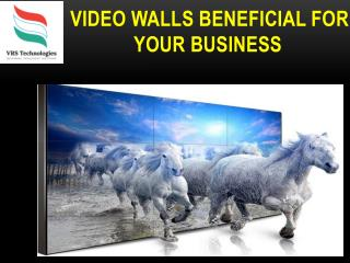 Video Walls Beneficial For Your Business