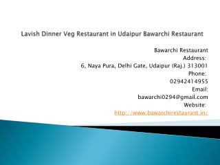 Lavish Dinner Veg Restaurant in Udaipur Bawarchi Restaurant