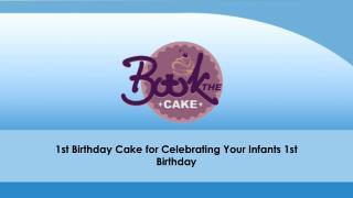 1st birthday cake for celebrating your infants 1st birthday
