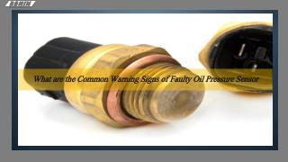 What are the Common Warning Signs of Faulty Oil Pressure Sensor