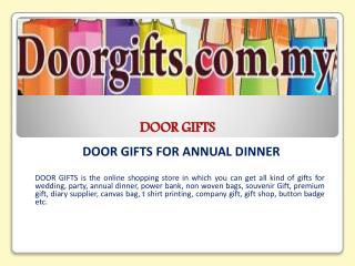 DOOR GIFTS FOR ANNUAL DINNER