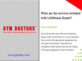 What are the services included with Lifefitness Repair