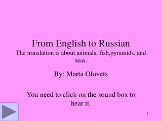 From English to Russian The translation is about animals, fish,pyramids, and seas.