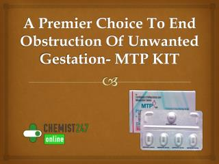 Abort Early Gestation Of 9 Weeks With MTP Kit